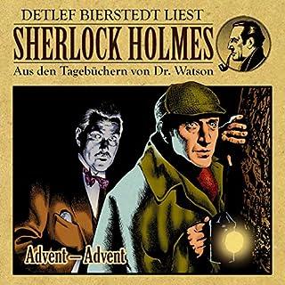 Advent - Advent     Sherlock Holmes - Aus den Tagebüchern von Dr. Watson              Autor:                                                                                                                                 Eric von Astolat                               Sprecher:                                                                                                                                 Detlef Bierstedt                      Spieldauer: 53 Min.     2 Bewertungen     Gesamt 5,0