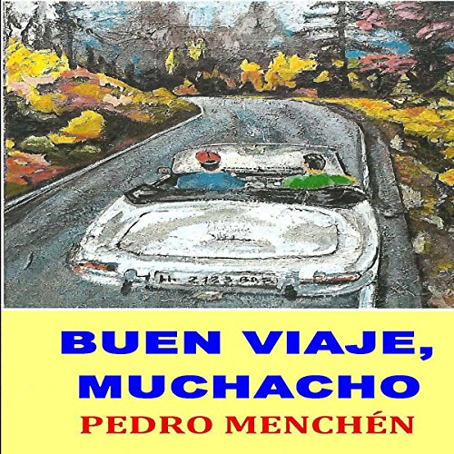 Buen viaje, muchacho                   By:                                                                                                                                 Pedro Menchén                               Narrated by:                                                                                                                                 Juan Manuel Martínez                      Length: 3 hrs and 19 mins     Not rated yet     Overall 0.0