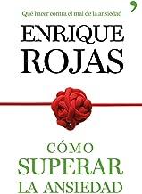 Cómo superar la ansiedad: La obra definitiva para vencer el estrés, las fobiass y las obsesiones (Spanish Edition)