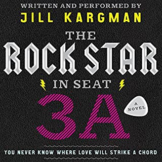 The Rock Star in Seat 3A     A Novel              By:                                                                                                                                 Jill Kargman                               Narrated by:                                                                                                                                 Jill Kargman                      Length: 4 hrs and 23 mins     23 ratings     Overall 3.6