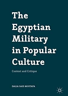 The Egyptian Military in Popular Culture: Context and Critique