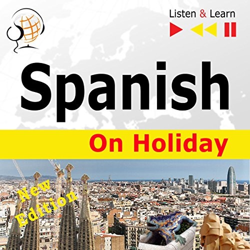 Spanish On Holiday - New Edition - De vacaciones. Proficiency level B1-B2 cover art