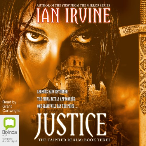 Justice     The Tainted Realm Trilogy, Book 3              By:                                                                                                                                 Ian Irvine                               Narrated by:                                                                                                                                 Grant Cartwright                      Length: 22 hrs and 35 mins     49 ratings     Overall 4.2