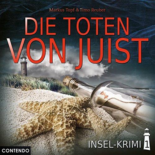 Insel-Krimi 01: Die Toten von Juist: Hörspiel (Insel-Krimi / Moin, Sonne, Strand...und Blut)