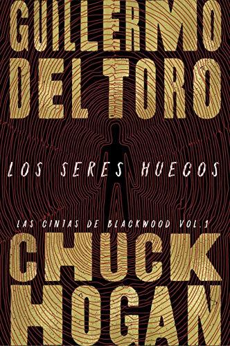 Los seres huecos (Las cintas de Blackwood 1) de Guillermo del Toro
