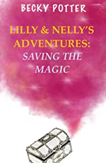 Lilly & Nelly's Adventures: Saving The Magic