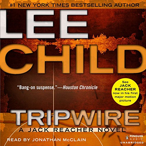 Tripwire     Jack Reacher, Book 3              By:                                                                                                                                 Lee Child                               Narrated by:                                                                                                                                 Johnathan McClain                      Length: 14 hrs and 52 mins     7,799 ratings     Overall 4.5