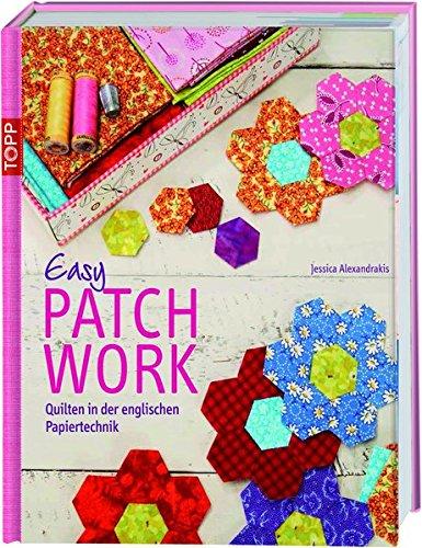 Easy Patchwork: Quilten in der englischen Papiertechnik