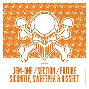 Jem-One / Section / Future / Sicknote, Sweetpea & Dissect EP