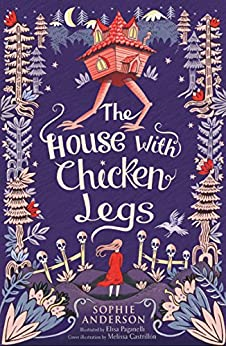 The House with Chicken Legs by [Sophie Anderson]