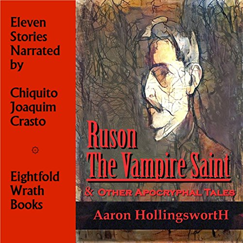 Ruson, the Vampire Saint & Other Apocryphal Tales audiobook cover art