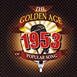 The Golden Age Of Popular Songs - The Best of 1953