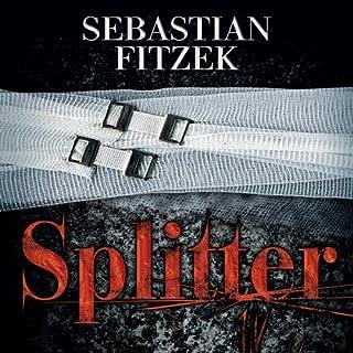 Splitter                   Autor:                                                                                                                                 Sebastian Fitzek                               Sprecher:                                                                                                                                 Simon Jäger                      Spieldauer: 8 Std. und 55 Min.     57 Bewertungen     Gesamt 4,4