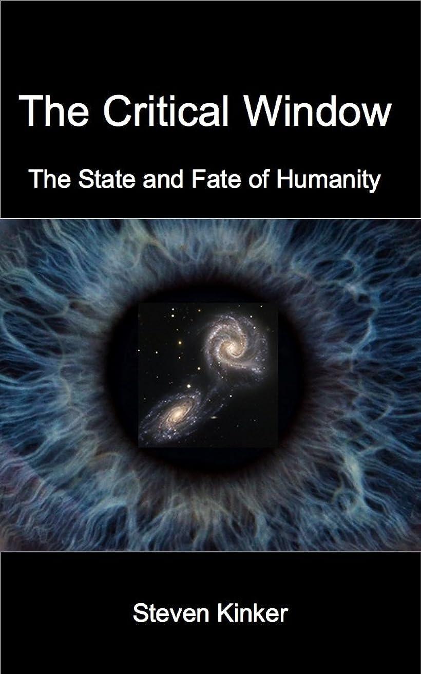 簿記係味パンフレットThe Critical Window: The State and Fate of Humanity (English Edition)