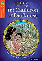 Oxford Reading Tree Treetops Time Chronicles: Level 13: The Cauldron of Darkness (Treetops. Time Chronicles)