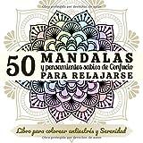 50 Mandalas y Pensamientos sabios de Confucio para relajarse - Libro para colorear antiestrés y Serenidad: Libro de...