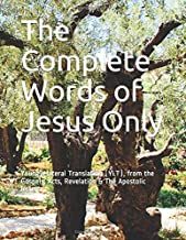 The Complete Words of Jesus Only: Young's Literal Translation (YLT), from the Gospels, Acts, Revelation & The Apostolic letters
