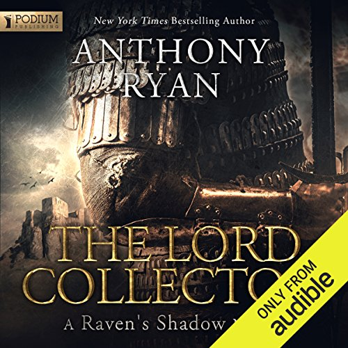 The Lord Collector     A Raven's Shadow Novella, Book 1.5              By:                                                                                                                                 Anthony Ryan                               Narrated by:                                                                                                                                 Steven Brand                      Length: 1 hr and 37 mins     7 ratings     Overall 4.4