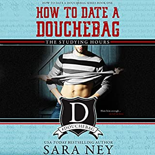How to Date a Douchebag: The Studying Hours cover art