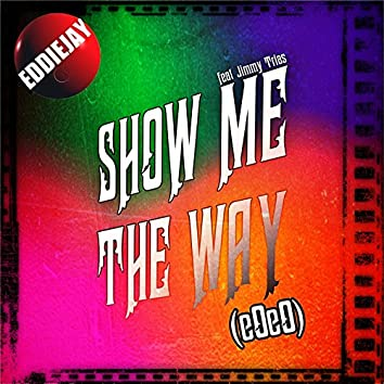 Show Me the Way (feat. Jimmy Trias) [EOeO]