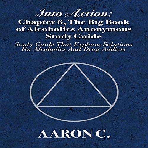 Into Action: Chapter 6, The Big Book of Alcoholics Anonymous Study Guide cover art