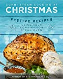 Combi Steam Cooking at Christmas: Festive Recipes Using Your Combi Steam Oven (English Edition)