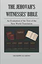 The Jehovah's Witnesses' Bible: An Evaluation of the Text of the New World Translation