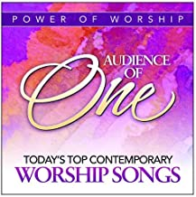 Audience of One: Today's Top Contemporary Worship Songs (Power of Worship)