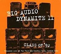 Class of 92: Live by BIG AUDIO DYNAMITE (2013-05-03)