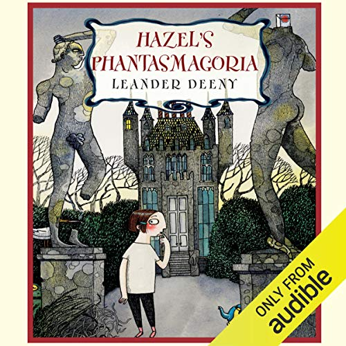 Hazel's Phantasmagoria audiobook cover art