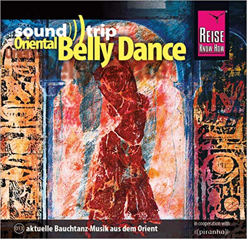 Reise Know-How SoundTrip Oriental Belly Dance: Musik-CD