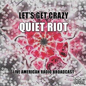 Let's Get Crazy (Live)