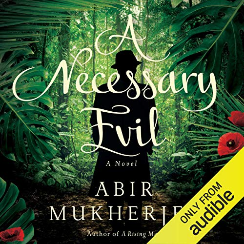 A Necessary Evil                   By:                                                                                                                                 Abir Mukherjee                               Narrated by:                                                                                                                                 Malk Williams                      Length: 11 hrs and 3 mins     51 ratings     Overall 4.4