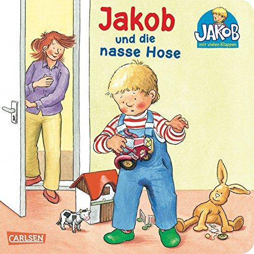 Jakob-Bücher: Jakob und die nasse Hose von Sandra Grimm (Februar 2009) Pappbilderbuch