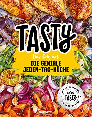 Tasty Das Original - Die geniale Jeden-Tag-Küche: Mit Rezepten von