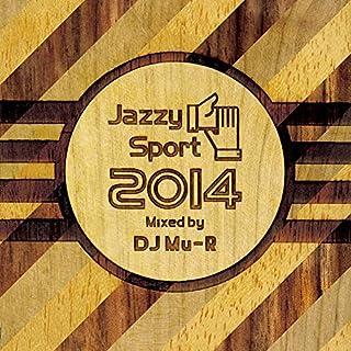 Jazzy Sport 2014 Mixed by DJ Mu-R [国内盤] (JSPMIX-1002)
