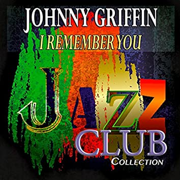 I Remember You (Jazz Club Collection)