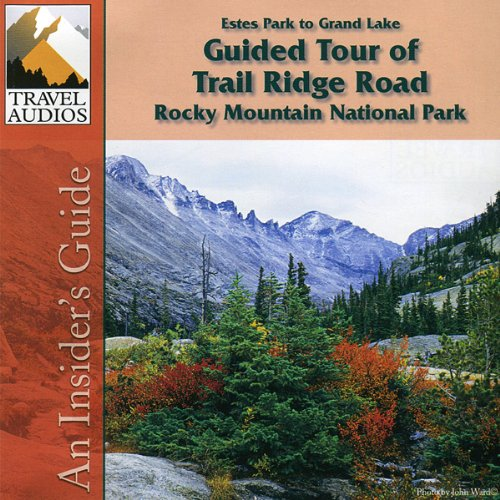 Rocky Mountain National Park, Guided Tour of Trail Ridge Road audiobook cover art