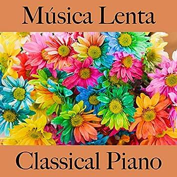 Música Lenta: Classical Piano - Os Melhores Sons para Relaxar