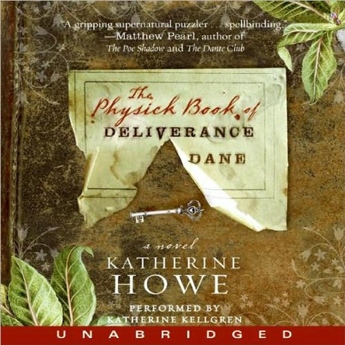 The Physick Book of Deliverance Dane                   By:                                                                                                                                 Katherine Howe                               Narrated by:                                                                                                                                 Katherine Kellgren                      Length: 12 hrs and 44 mins     1,579 ratings     Overall 4.0
