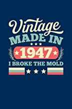 Vintage Made In 1947 I Broke The Mold: Mens Alternative Birthday Card Lined Writing Journal Blank Diary Pocket Travel Notebook Gift