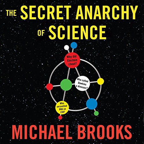The Secret Anarchy of Science: Free Radicals audiobook cover art