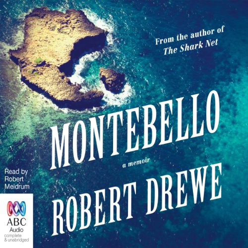 Montebello                   By:                                                                                                                                 Robert Drewe                               Narrated by:                                                                                                                                 Robert Meldrum                      Length: 8 hrs and 52 mins     Not rated yet     Overall 0.0