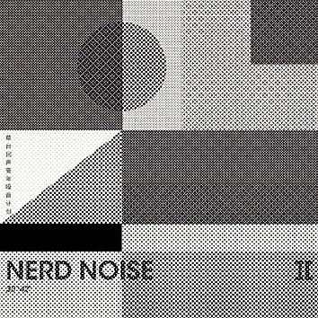 Nerd NoiseⅡ