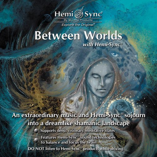 Between Worlds with Hemi-Sync by Monroe Products (2005-01-01)