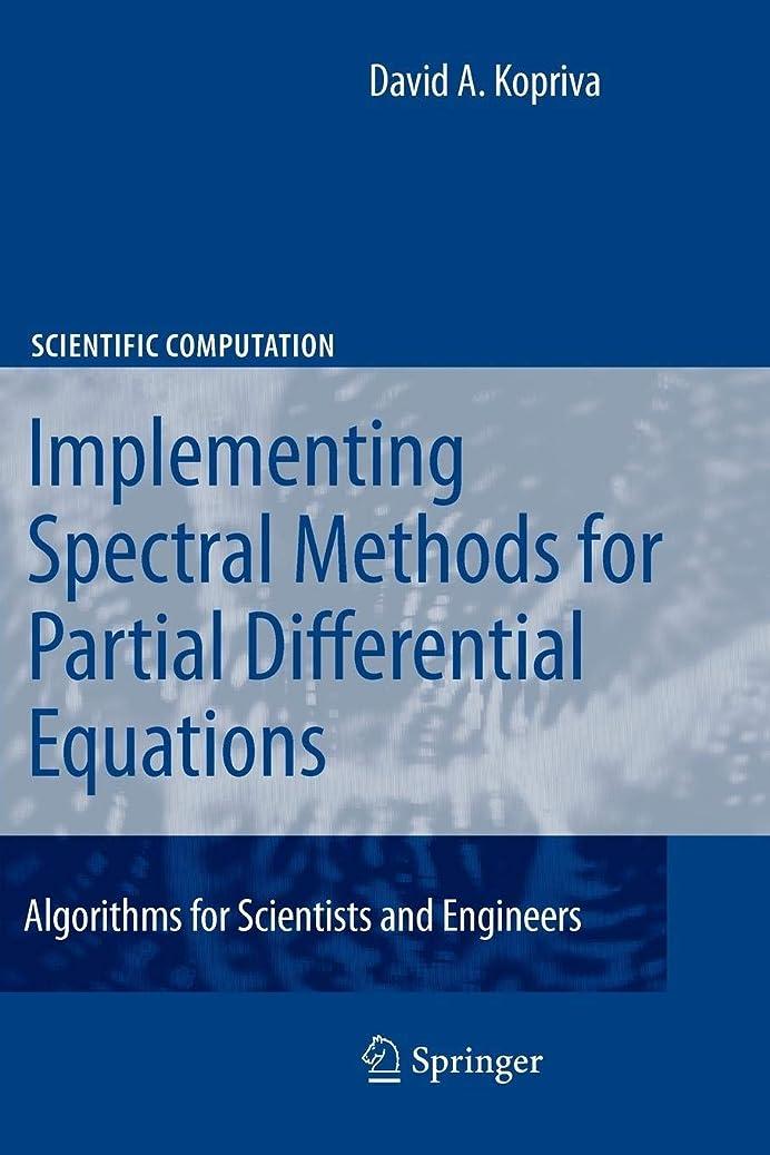 不足指定する香港Implementing Spectral Methods for Partial Differential Equations: Algorithms for Scientists and Engineers (Scientific Computation)