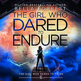 The Girl Who Dared to Think 6: The Girl Who Dared to Endure                   Written by:                                                                                                                                 Bella Forrest                               Narrated by:                                                                                                                                 Kirsten Leigh                      Length: 13 hrs and 24 mins     6 ratings     Overall 4.8