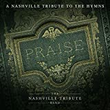 Praise: A Nashvillle Tribute To The