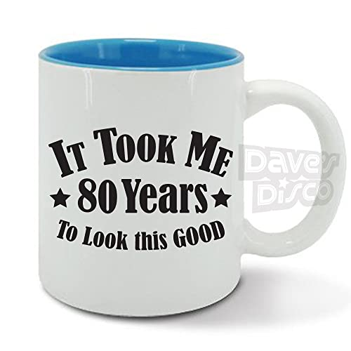 It Took Me 80 YEARS To Look This GOOD Mug Cup 80th Birthday Gift