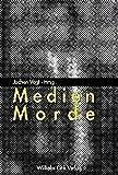 Medien Morde. Krimis intermedial - Jochen Vogt